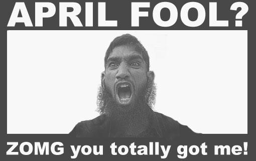 april fool, infidel!
